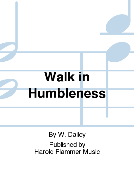 Walk in Humbleness