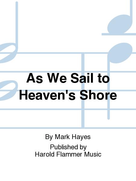 As We Sail to Heaven's Shore