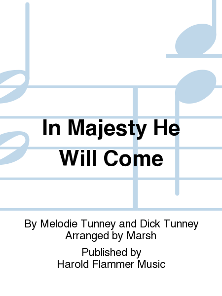 In Majesty He Will Come