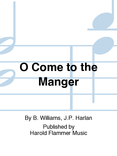 O Come to the Manger