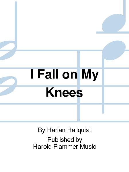 I Fall on My Knees