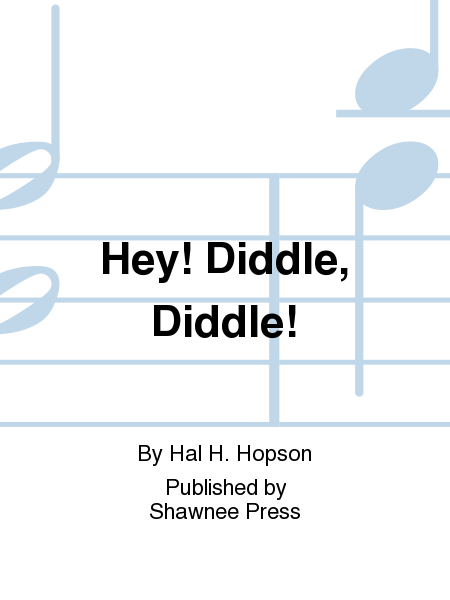 Hey! Diddle, Diddle!