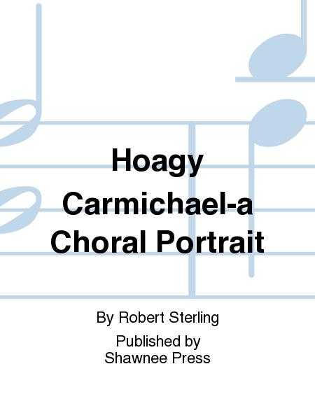 Hoagy Carmichael-a Choral Portrait