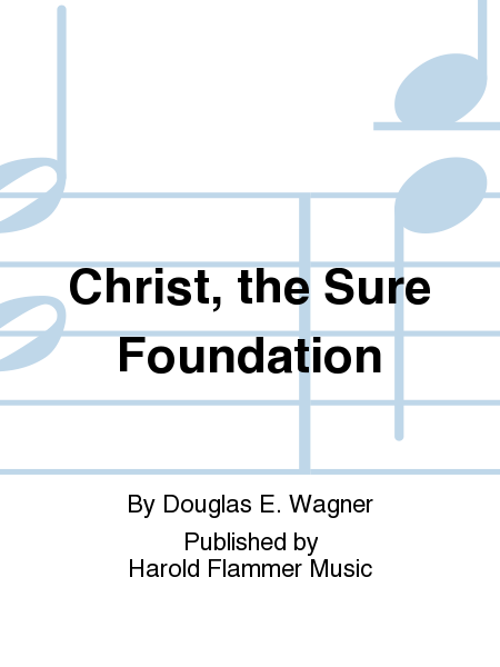 Christ, the Sure Foundation