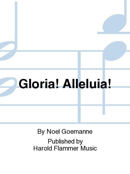 Gloria! Alleluia!