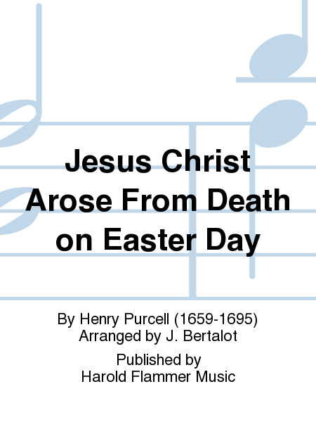 Jesus Christ Arose From Death on Easter Day