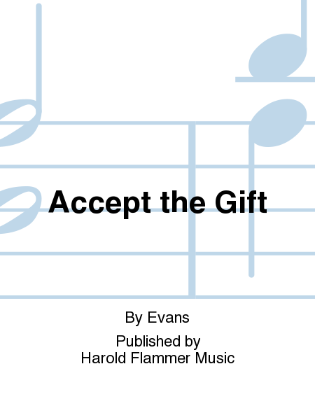 Accept the Gift