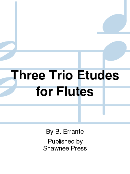 Three Trio Etudes for Flutes
