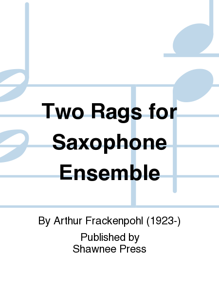 Two Rags for Saxophone Ensemble