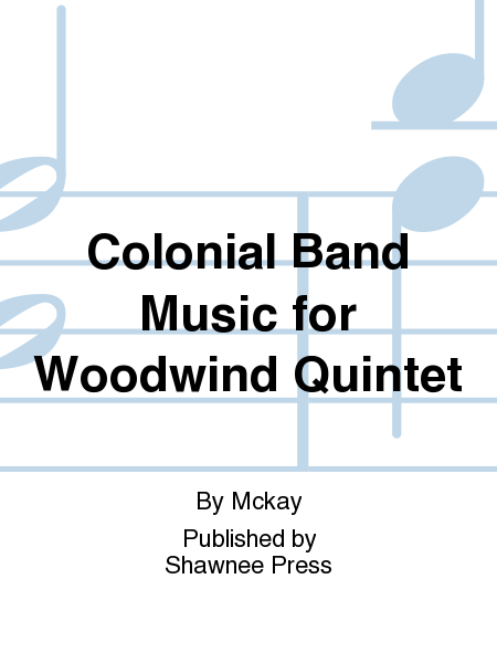 Colonial Band Music for Woodwind Quintet