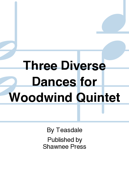 Three Diverse Dances for Woodwind Quintet