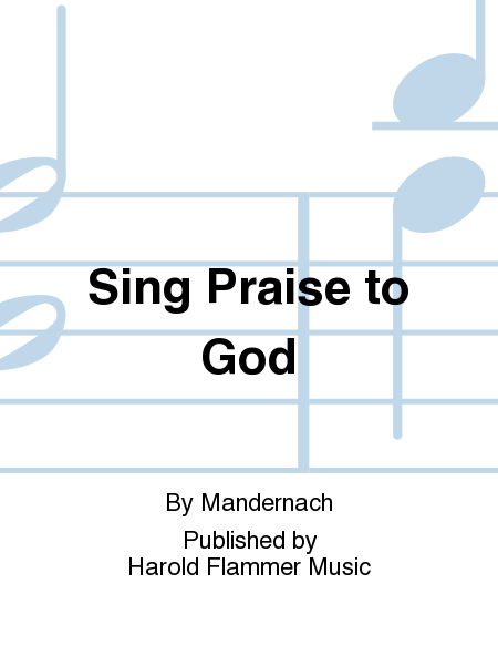 Sing Praise to God