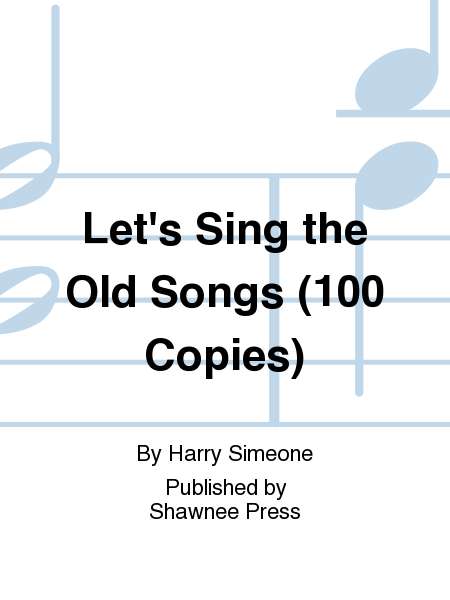 Let's Sing the Old Songs (100 Copies)