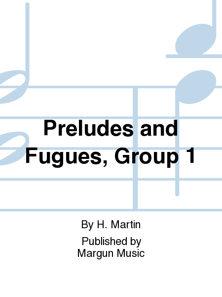 Preludes and Fugues, Group 1