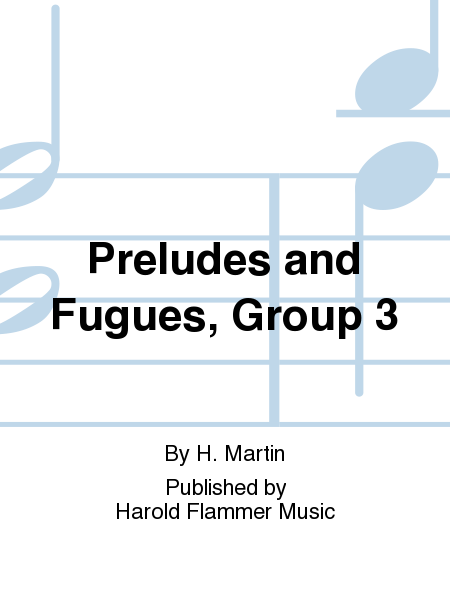 Preludes and Fugues, Group 3