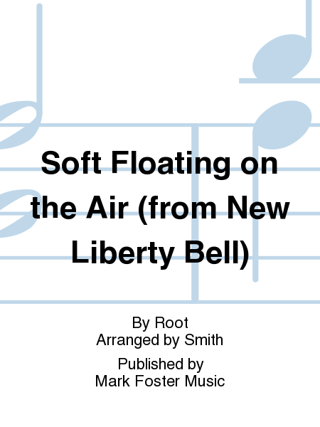 Soft Floating on the Air (from New Liberty Bell)