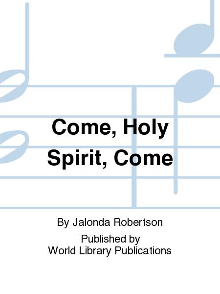 Come, Holy Spirit, Come