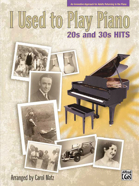 I Used to Play Piano -- 20s and 30s Hits