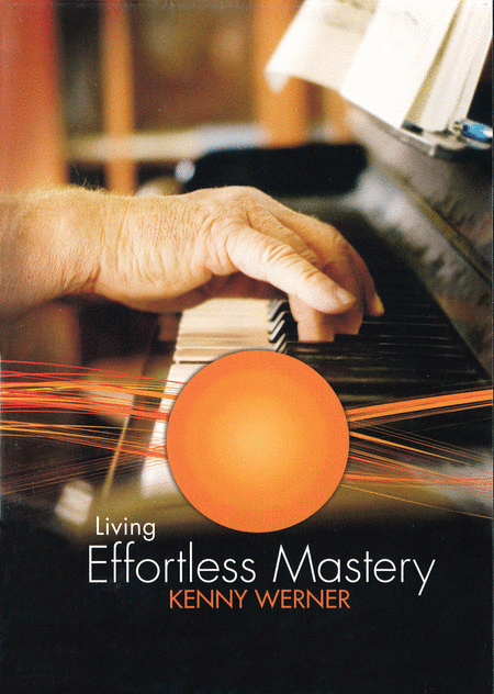 Kenny Werner - Living Effortless Mastery