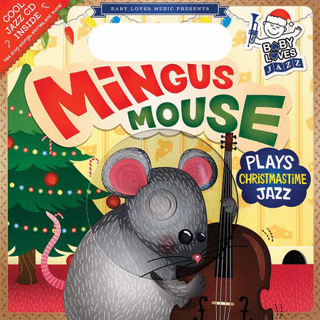 Baby Loves Jazz: Mingus Mouse Plays Christmastime Jazz