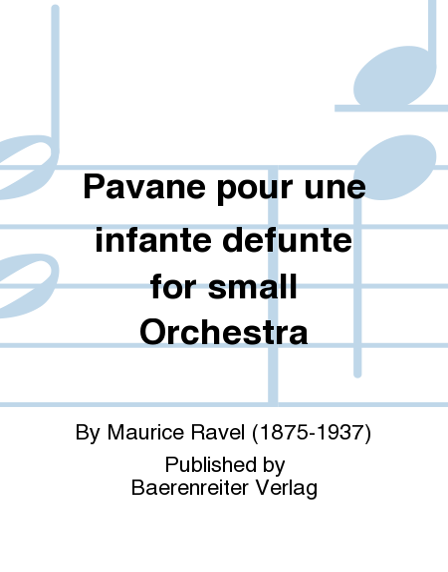 Pavane pour une infante defunte for small Orchestra