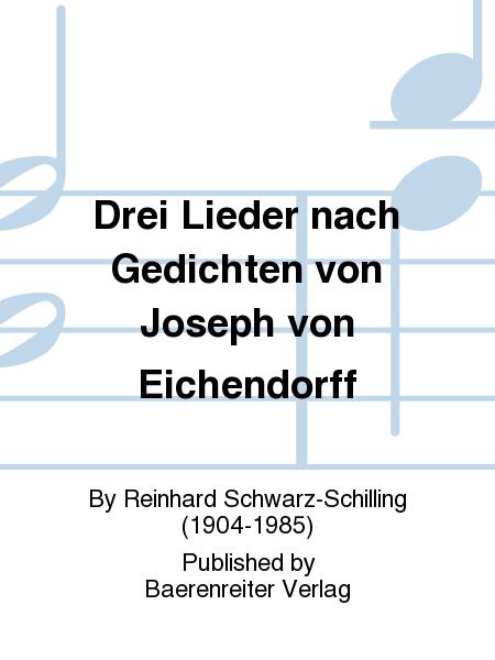 Drei Lieder nach Gedichten von Joseph von Eichendorff