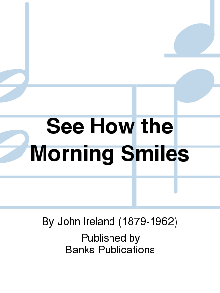 See How the Morning Smiles