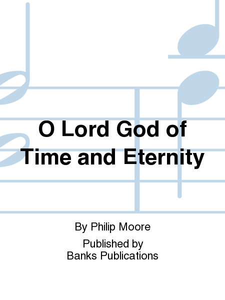 O Lord God of Time and Eternity