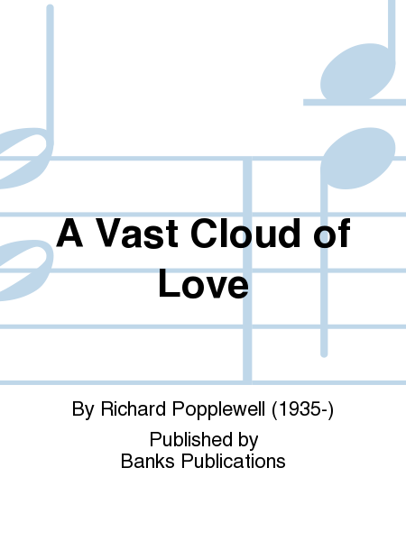 A Vast Cloud of Love