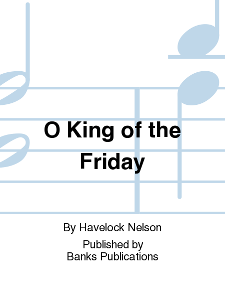 O King of the Friday