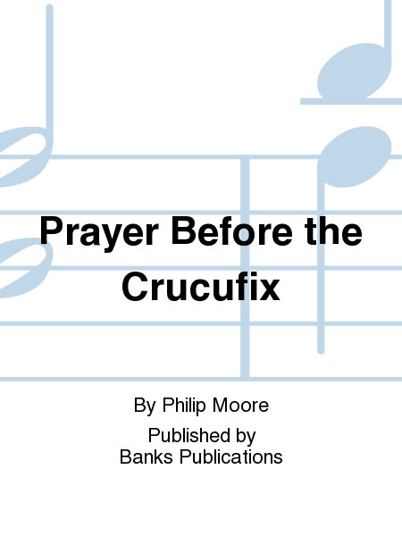 Prayer Before the Crucufix