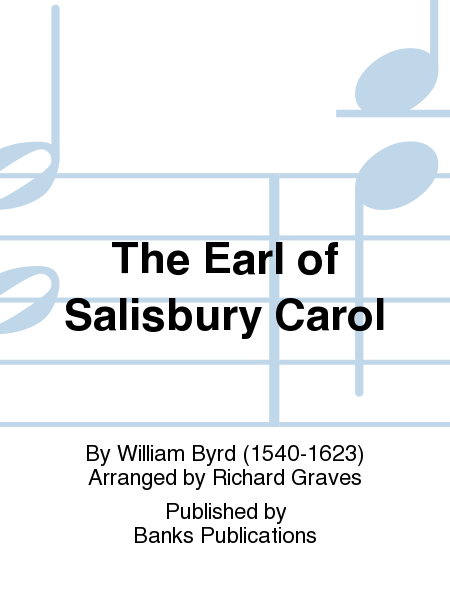 The Earl of Salisbury Carol