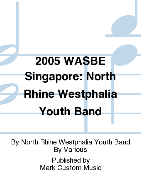 2005 WASBE Singapore: North Rhine Westphalia Youth Band