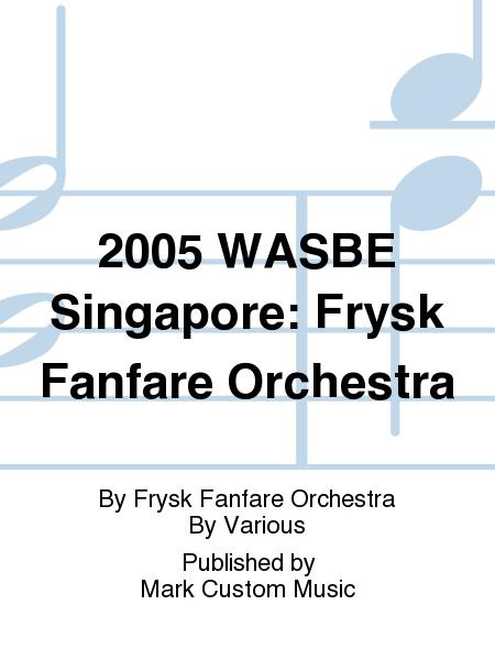 2005 WASBE Singapore: Frysk Fanfare Orchestra
