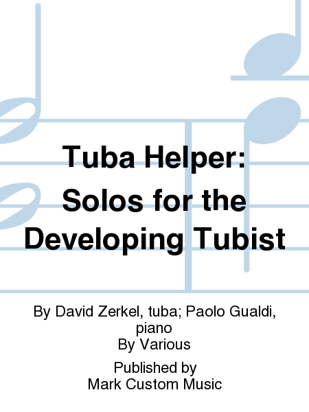 Tuba Helper: Solos for the Developing Tubist