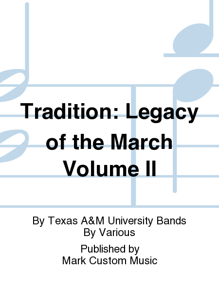 Tradition: Legacy of the March Volume II