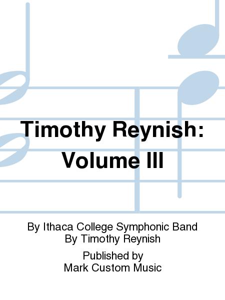 Timothy Reynish: Volume III
