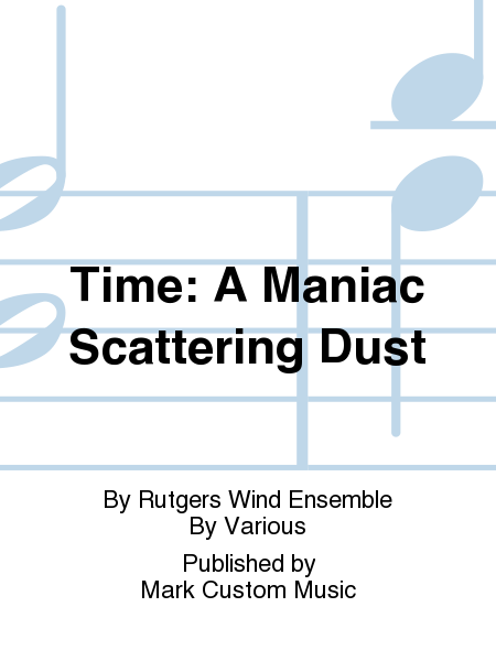 Time: A Maniac Scattering Dust