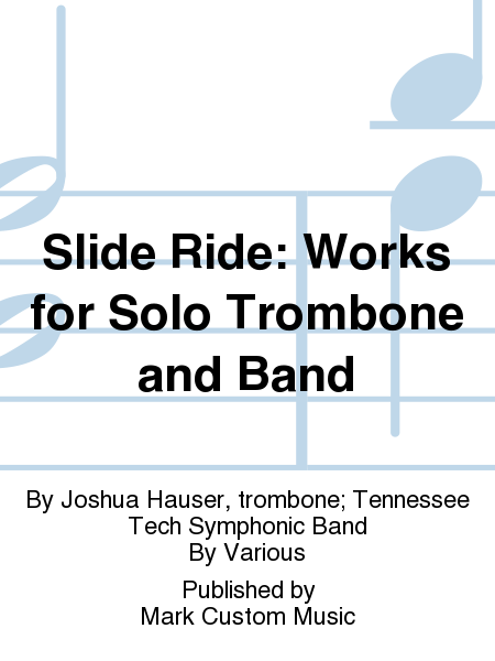 Slide Ride: Works for Solo Trombone and Band