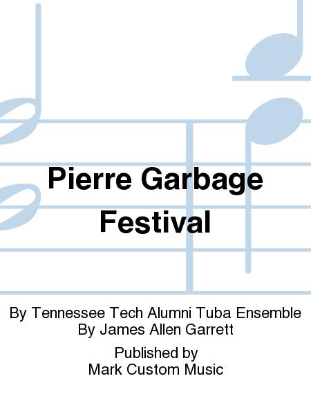 Pierre Garbage Festival