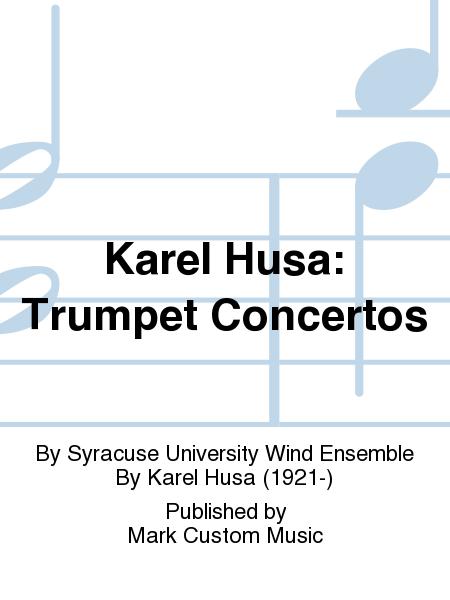 Karel Husa: Trumpet Concertos