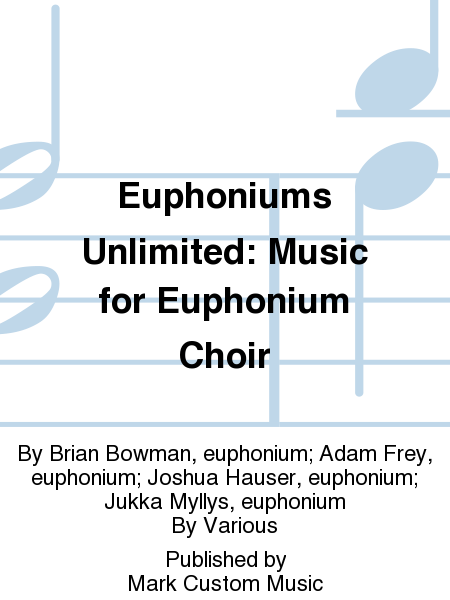 Euphoniums Unlimited: Music for Euphonium Choir