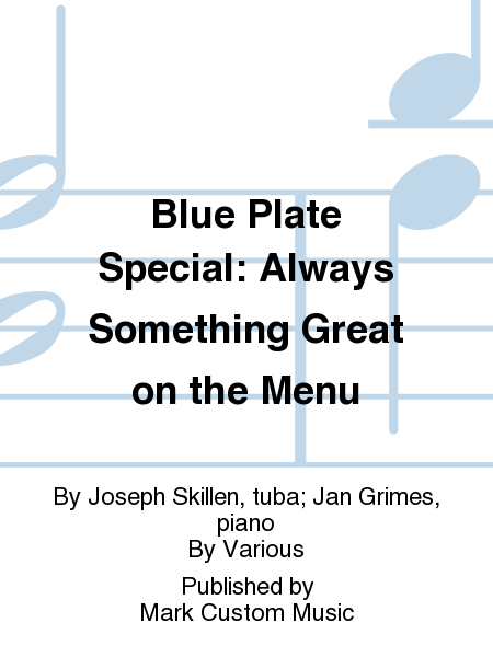Blue Plate Special: Always Something Great on the Menu