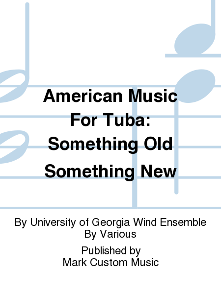 American Music For Tuba: Something Old Something New