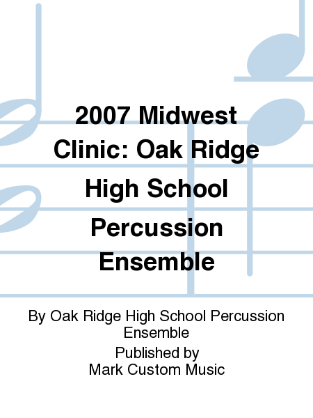 2007 Midwest Clinic: Oak Ridge High School Percussion Ensemble