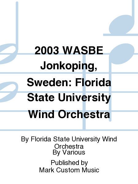 2003 WASBE Jonkoping, Sweden: Florida State University Wind Orchestra