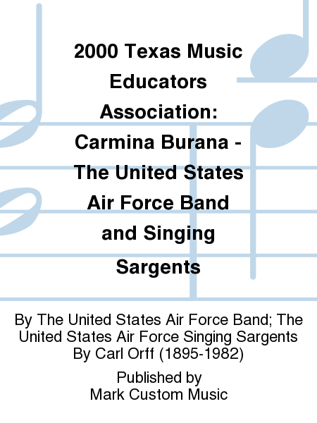 2000 Texas Music Educators Association: Carmina Burana - The United States Air Force Band and Singing Sargents