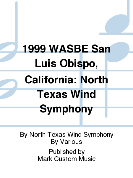 1999 WASBE San Luis Obispo, California: North Texas Wind Symphony