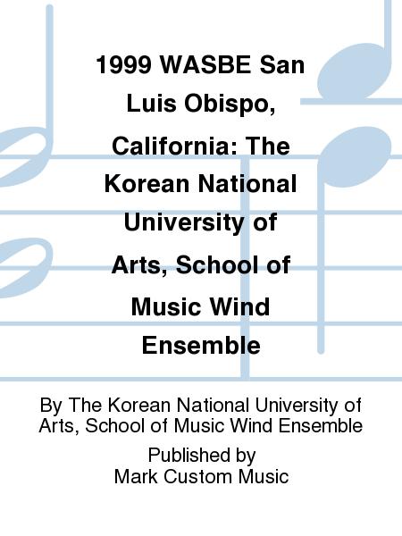 1999 WASBE San Luis Obispo, California: The Korean National University of Arts, School of Music Wind Ensemble
