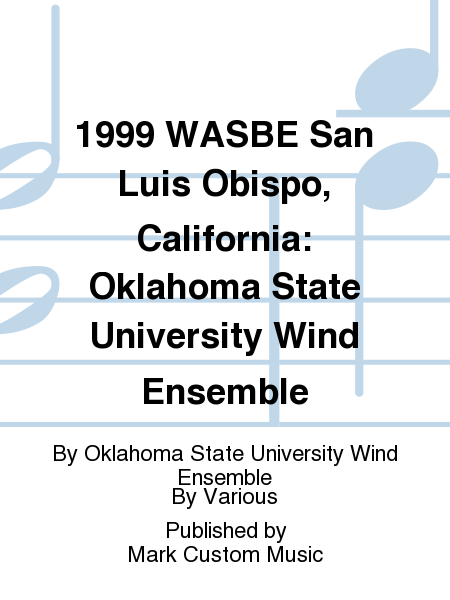 1999 WASBE San Luis Obispo, California: Oklahoma State University Wind Ensemble